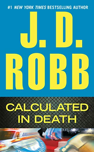 Calculated in Death (In Death, Book 36)