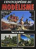 L'encyclopédie du modélisme - Tome 6, Les dioramas de Histoire & Collections (1 avril 2006) Relié
