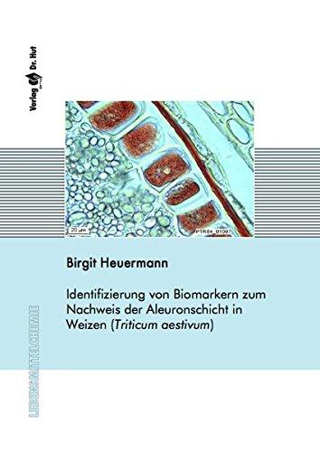 Identifizierung von Biomarkern zum Nachweis der Aleuronschicht in Weizen (Triticum aestivum) (Lebensmittelchemie)
