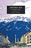 Crossed Skis: A Seasonal Golden Age Mystery (British Library Crime Classics)