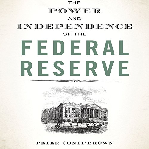 The Power and Independence of the Federal Reserve audiobook cover art