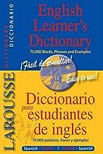Larousse English Learner's Dictionary: Diccionario para estudiantes de ingles (Larousse Diccionario/Dictionary (English-Spanish/Espanol-Ingles)) (Spanish Edition)