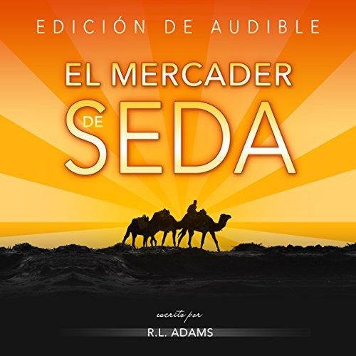 El Mercader de Seda [The Silk Merchant] audiobook cover art