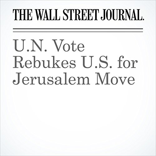 U.N. Vote Rebukes U.S. for Jerusalem Move copertina