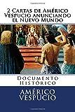 2 Cartas de Americo Vespucio anunciando el Nuevo Mundo: Documento Historico