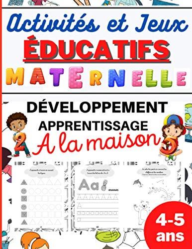 Activités et Jeux EDUCATIFS Maternelle: Développement,...