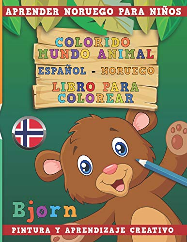 Colorido mundo animal - Español-Noruego - Libro para colorear. Aprender noruego para niños I Pintura y aprendizaje creativo