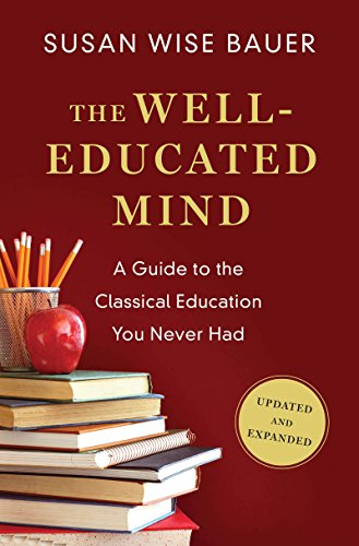 The Well-Educated Mind: A Guide to the Classical Education You Never Had (Updated and Expanded) (English Edition)