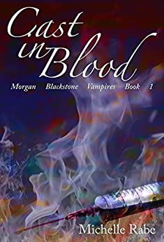 Cast in Blood (Morgan Blackstone Vampires Book 1) by [Michelle Rabe, Kathy Lapeyre]