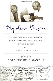 My Dear Bapu: Letters from C. Rajagopalachari to Mohandas Karamchand Gandhi, to Devadas