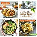 Je cuisine à la vapeur douce et à l'étouffée - Cuisson santé, saveurs préservées d'Amandine Geers