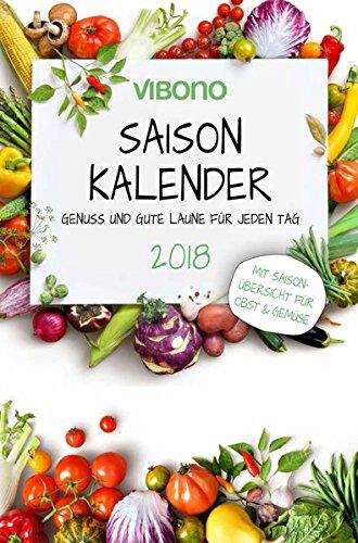Vibono Saison-Kalender 2018 - Genuss und gute Laune für jeden Tag