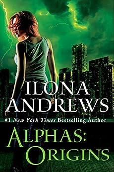 Alphas: Origins by [Ilona Andrews]