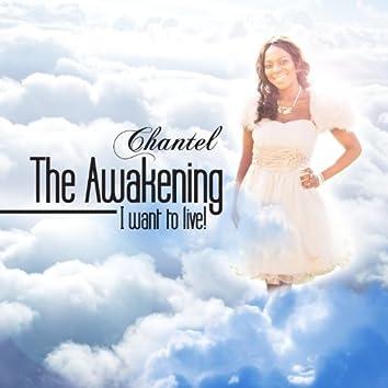 The Awakening.... I Want to Live