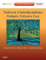 Textbook of Interdisciplinary Pediatric Palliative Care: Expert Consult Premium Edition - Enhanced Online Features and Print
