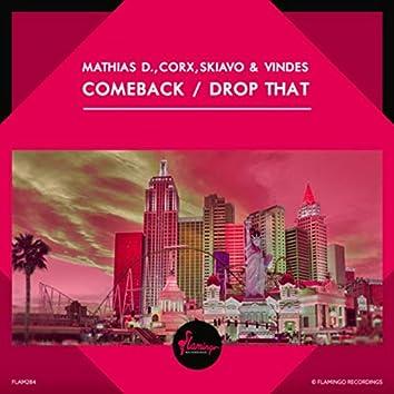 Comeback / Drop That