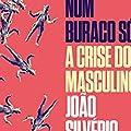 Seis balas num buraco só (Nova edição): A crise do masculino