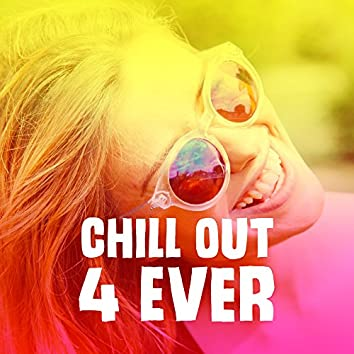 Chill Out 4 Ever – Deep Relaxation, Ibiza 2017, Lounge Summer, Beach Chill, Tropical Lounge Music, Zen