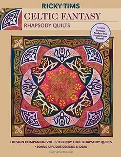 Celtic Fantasy Rhapsody Quilts: Design Companion Vol. 3 to Ricky Tims' Rhapsody Quilts - Full-size Freezer Paper Pattern - Bonus Applique Designs & Ideas