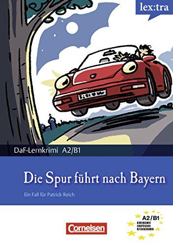 A2-B1 - Die Spur führt nach Bayern: Krimi-Lektüre als E-Book (Lextra - Deutsch...