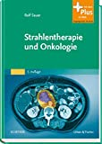 Strahlentherapie und Onkologie: mit Zugang zum Elsevier-Portal - Rolf Sauer