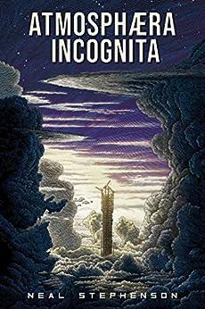 Atmosphæra Incognita by [Neal Stephenson]