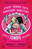 Every Zombie Eats Somebody Sometime: A Book of Zombie Love Songs (English Edition)...