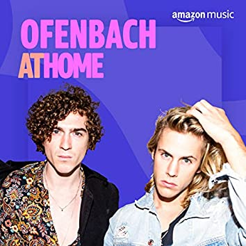 Ofenbach At Home