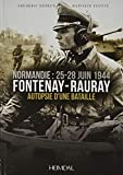 Deprun, F: Fontenay-Rauray: Autopsie d'Une Bataille - Frederic Deprun