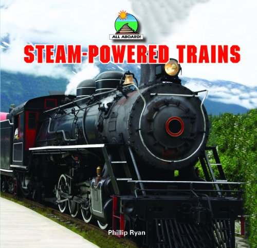 Steam-Powered Trains (All Aboard!)