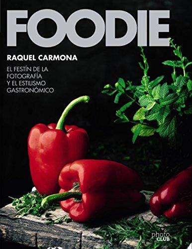 Foodie.El festín de la fotografía y el estilismo gastronó