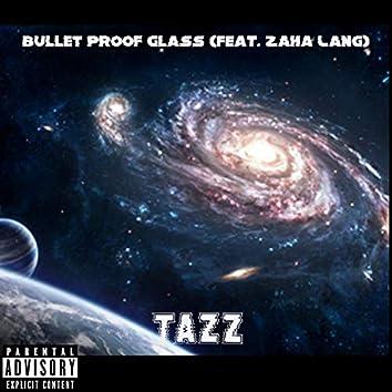 Bullet Proof Glass (feat. Zaha Lang)