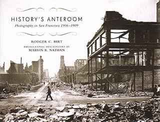 History's Anteroom - Photography in San Francisco 1906-1909
