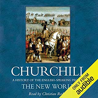 The New World     A History of the English Speaking Peoples, Volume II              By:                                                                                                                                 Sir Winston Churchill                               Narrated by:                                                                                                                                 Christian Rodska                      Length: 13 hrs and 33 mins     66 ratings     Overall 4.6