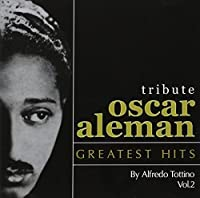 Vol. 2-Oscar Aleman Tribute-Greates Hits