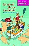 Ich schenk dir eine Geschichte 2009: Abenteuergeschichten