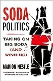 Soda Politics: Taking on Big Soda (And Winning) (English Edition)