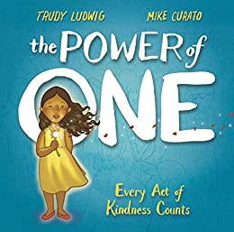The Power of One: Every Act of Kindness Counts by [Trudy Ludwig, Mike Curato]