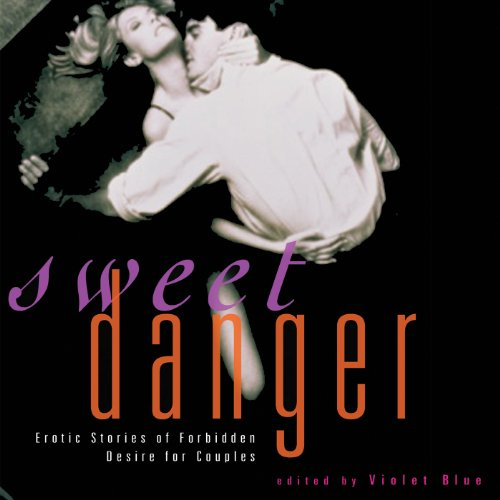 Sweet Danger: Erotic Stories of Forbidden Desire for Couples audiobook cover art