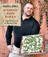 Il gioco della pizza: Le magnifiche ricette del Re della Pizza