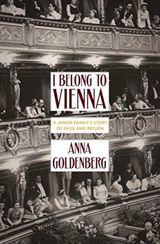 I Belong to Vienna: A Jewish Family's Story of Exile and Return ...