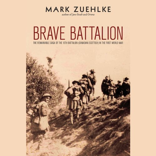 Brave Battalion     The Remarkable Saga of the 16th Battalion (Canadian Scottish) in the First World War              By:                                                                                                                                 Mark Zuehlke                               Narrated by:                                                                                                                                 Thomas Fawley                      Length: 12 hrs and 53 mins     24 ratings     Overall 4.4
