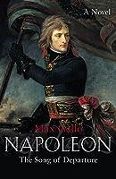 Napoleon: The Song of Departure (Napoleon Series)