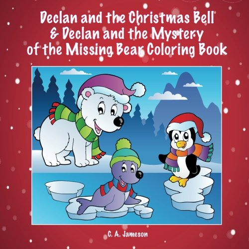Declan and the Christmas Bell & Declan and the Mystery of the Missing Bear Coloring Book (Personalized Books for Children)