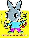 Trotro aime les fruits - De 1 à 3 ans par Guettier