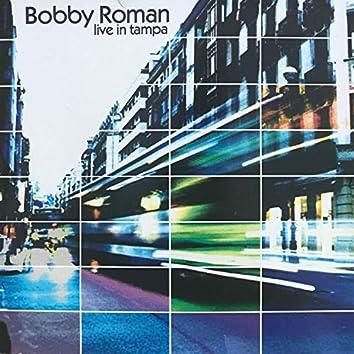 Bobby Roman Live in Tampa