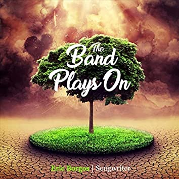 The Band Plays On