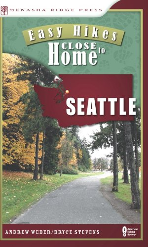 Easy Hikes Close to Home: Seattle (English Edition)