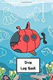 "Dive Log Book: Simply Scuba Diving Logbook for 200 Dives Great for Beginners Experienced Divers and Kids (110 Pages, 6"" x 9"")  Diver's Log for Training Ocean Snorkeling and Freediving - Safety Diving"