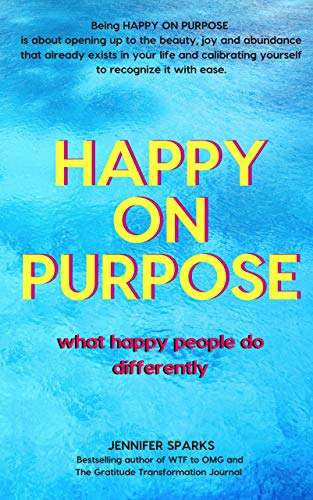 Happy On Purpose by Jennifer Sparks ebook deal